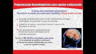 Programacion neurolinguistica para embarazarse, embarazo, quedar embarazada