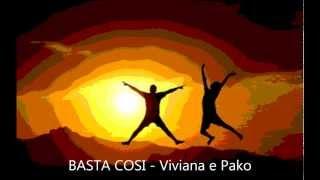 BASTA COSI   Viviana e Pako mp3