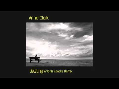Anne Clark - Waiting (Antonis Kanakis Remix)