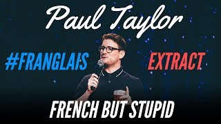 SPEAKING FRENCH WITH NO ACCENT - #FRANGLAIS - PAUL TAYLOR