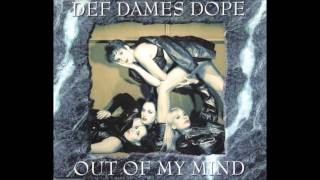 Def Dames Dope - Out of my mind