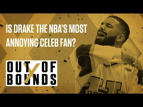 Is Drake the NBA's Most Annoying Celeb Fan? | Out of Bounds