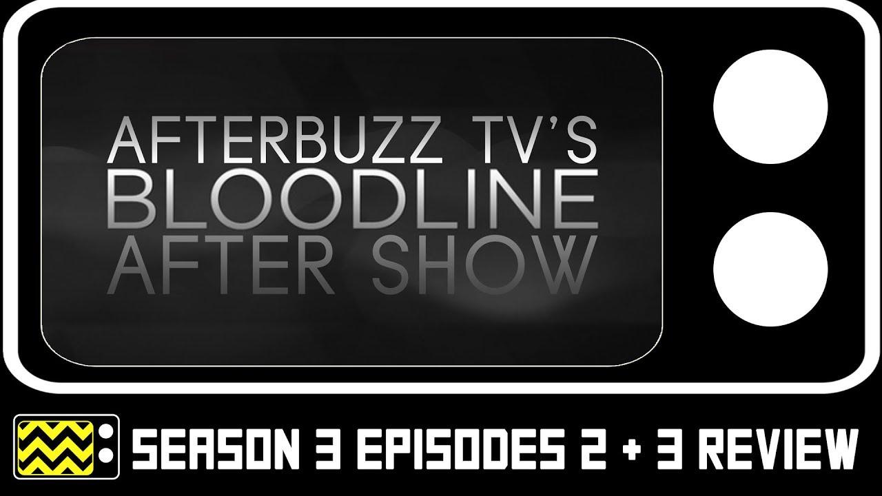 Download Bloodline Season 3 Episodes 2 & 3 Review & AfterShow | AfterBuzz TV