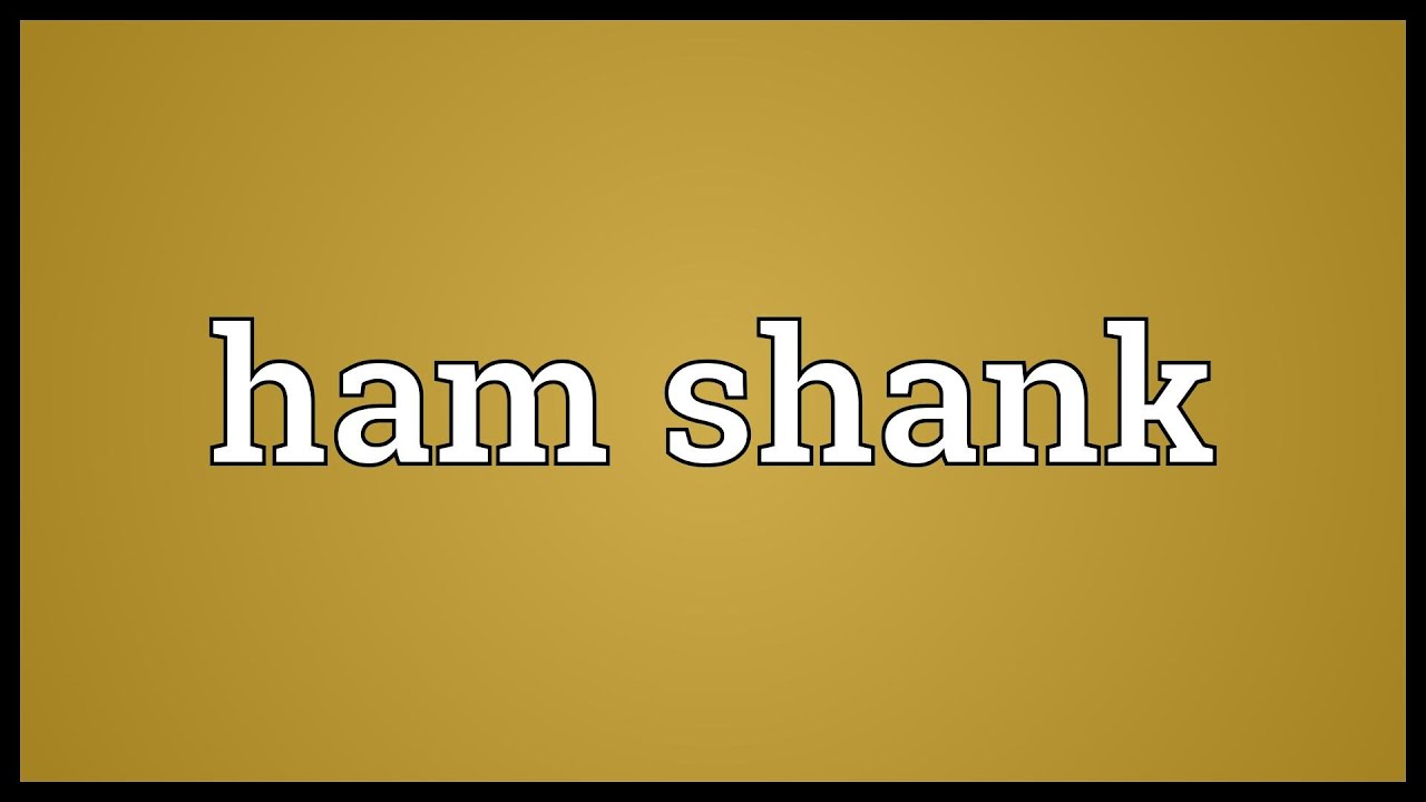 how to get genuine ham shank