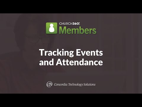Church360° Members Training Webinars—Session 5: Tracking Events and Attendance