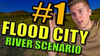 Cities Skylines Natural Disasters | RIVER FLOOD CITY | Cities Skylines Gameplay - Part 1
