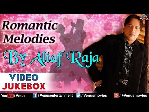 Altaf Raja : Romantic Melodies | Bollywood Romantic Songs | Best Hindi Album Songs | Video Jukebox