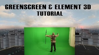 Greenscreen & Element 3D (After Effects Tutorial)