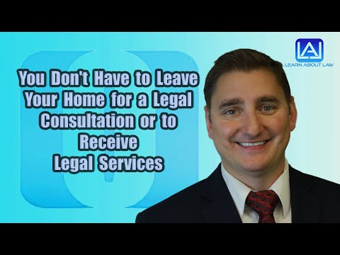You Don't Have to Leave Your Home for a Virtual Legal Consultation or Receive Virtual Legal Services