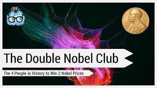 The Double Nobel Club: Only 4 People in History Have Won 2 Nobel Prizes