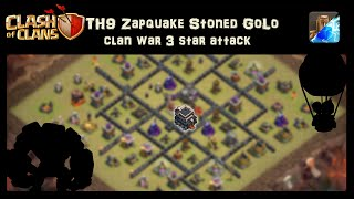Clash of Clans | TH9 Zapquake Stoned GoLo Clan War 3 star
