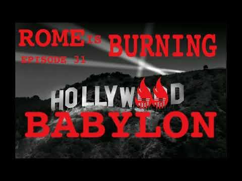 ROME IS BURNING PODCAST 031: HOLLYWOOD BABYLON