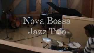 Nova Bossa Jazz Trio - My Foolish Heart - Weide Morazi, Hurgo Paulino & Abner Paul