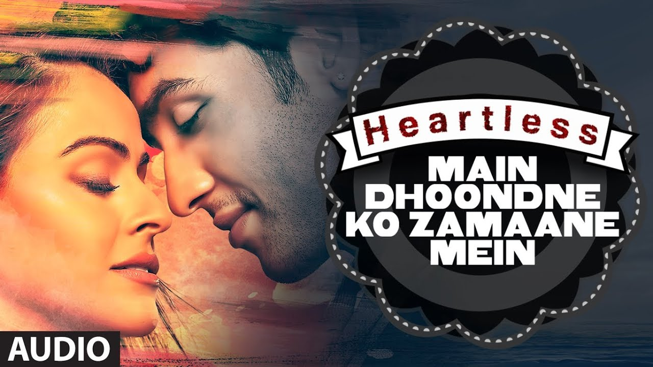 main dhoondne ko zamane me Main dhoondne ko zamaane mein chords - heartless with strumming pattern sung by arijit singh.
