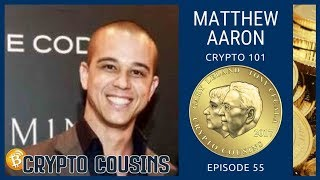 Matthew Aaron Interview | Crypto Cousins Podcast S1E55
