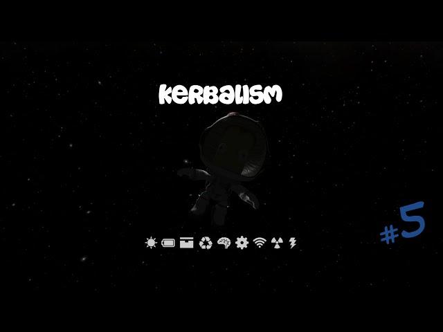 Kerbal Space Program - Kerbalism S1E05 - Brave new Kerbal