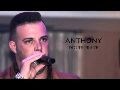 ANTHONY - DDUIE FRATE - anteprima assoluta