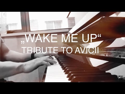 Wake Me Up (piano cover) - tribute to Avicii