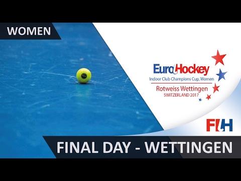 EuroHockey Indoor Club Cup 2017 - Final Day - Women Wettingen, Switzerland