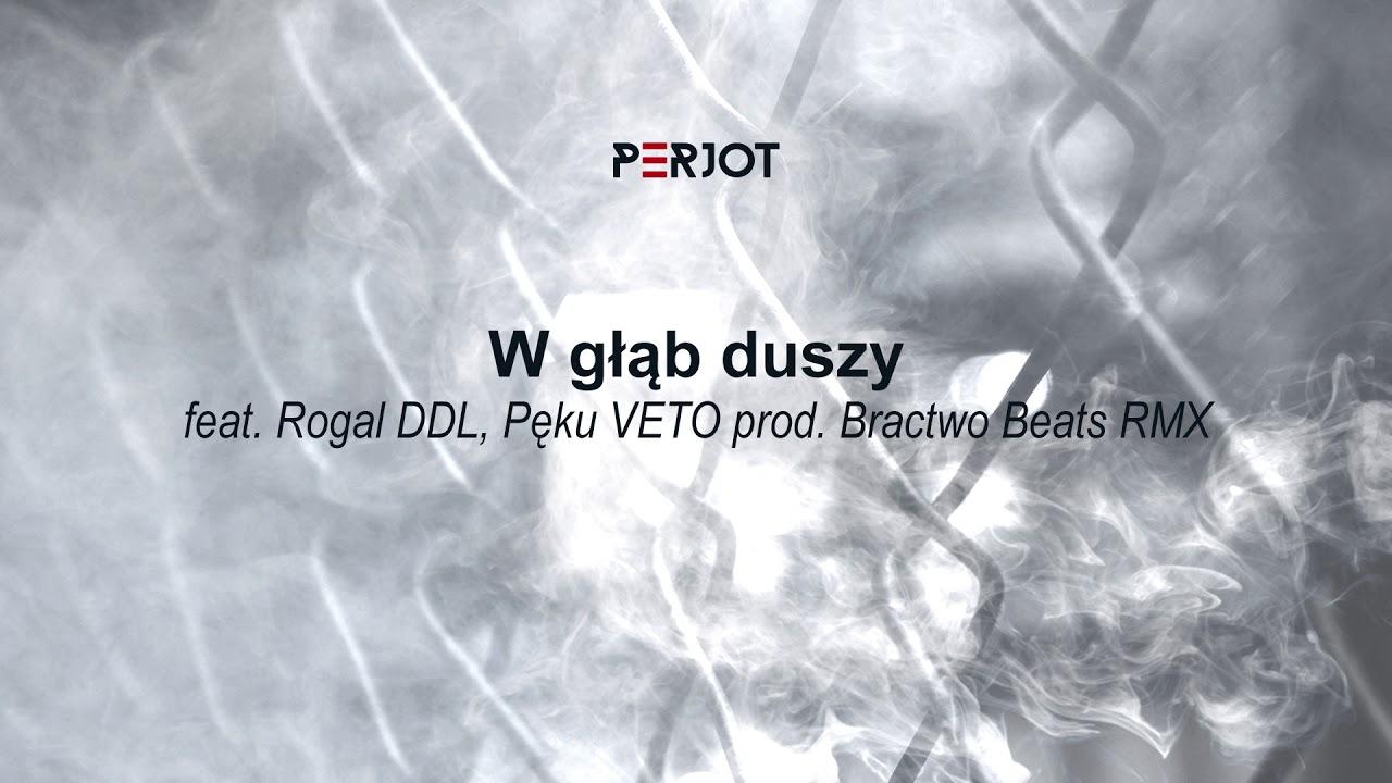 PeRJot – W głąb duszy feat. Rogal DDL, Pęku VETO (prod. BractwoBeats RMX)