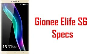 Gionee Elife S6 Specs Features amp Price