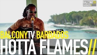HOTTA FLAMES - THE WORLD IS YOURS (BELIEVE) (BalconyTV)