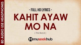 This Band   Kahit Ayaw Mo Na [ 8D Audio ] 🎧