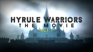 "Hyrule Warriors: The Movie - ""Act 1"" (English dub)"