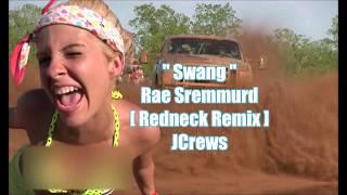 Swang (Redneck Remix) Rae Sremmurd - JCrews