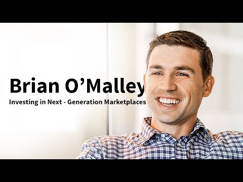 Brian O'Malley, Accel Partners:  Investing in Next   Generation Marketplaces