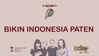 BIP - Bikin Indonesia Paten ( Audio Lyric)