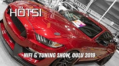 """Hifi & Tuning Show 2019, Oulu Finland - """"Hötsi"""" One of the most legendary events in Oulu"""
