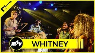 Whitney - No Woman   Live @ JBTV