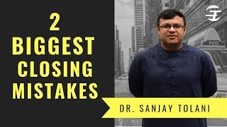 2 Biggest Closing Mistakes That Are Affecting Your Sales Strategy | Dr. Sanjay Tolani | Episode 1