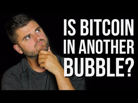 Is Bitcoin In Another bubble?