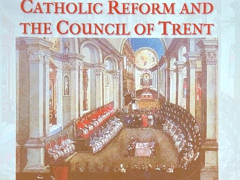 The Catholic Reform & the Council of Trent ~ Ryan Grant