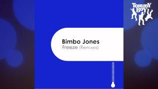 Bimbo Jones - Freeze (Benito Club Mix)