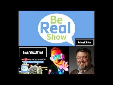 Jeffery K. Rohrs (Full Episode) | #BeRealShow (Podcast)