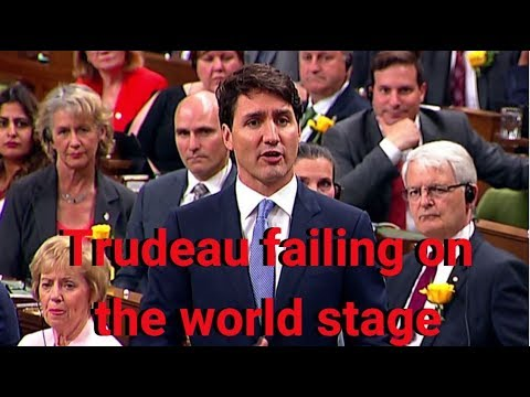 Trudeau failing on the world stage