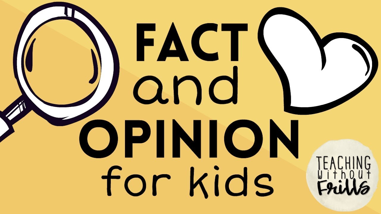 small resolution of Fact or Opinion for Kids - YouTube