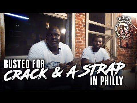 Busted for CRACK & A Strap in Philly - Fresh Out: Life After the Penitentiary
