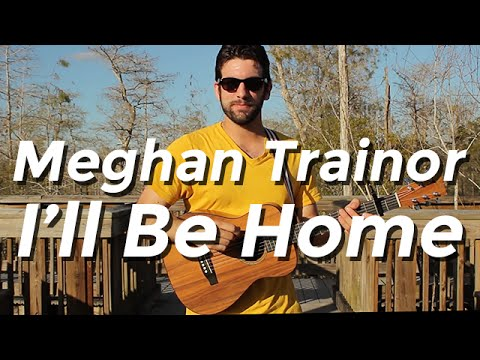 Meghan Trainor - I'll Be Home (Guitar Tutorial/Lesson) By Shawn Parrotte