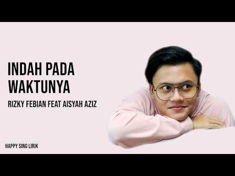 Indah Pada Waktunya - Rizky Febian Feat Aisyah Aziz (Lirik)