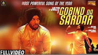 Gobind Da Sardar | Full Video | Jazzy B | Millind Gaba | Sardar Saab | Music & Sound(Presenting the full video song