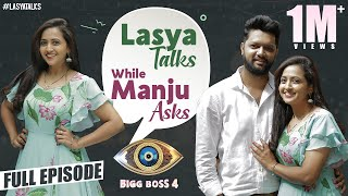 Lasya Talks while Manju asks | Lasya full interview | Manju as anchor | BiggBossTelugu4 | LasyaTalks