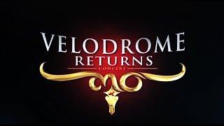 VELODROME RETURNS บันทึกการแสดงสด คอนเสิร์ต เวโลโดรม รีเทิร์นส์ [Official Video]