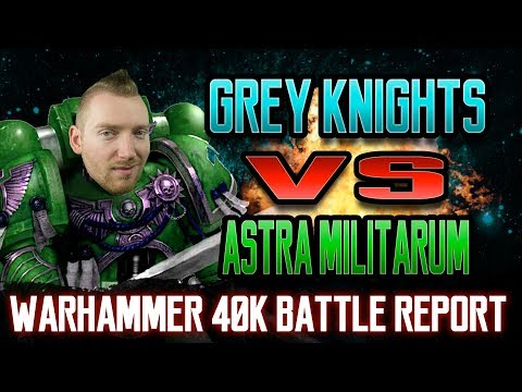 Grey Knights vs Astra Militarum Warhammer 40k 8th Edition Battle Report Ep 47