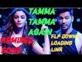 Tamma Tamma Again #dj remix song and #Flp download link
