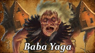 Baba Yaga: The Wild Witch of the Woods - (Slavic Folklore Explained)
