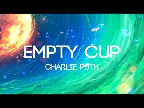 Charlie Puth - Empty Cups (Lyrics/Lyrics Video)